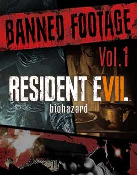 Resident Evil 7 Banned Footage Vol.1 DLC