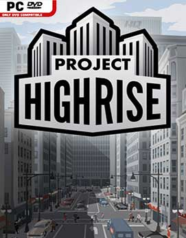 Project Highrise v1.0.6 Cracked