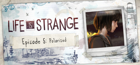 Life Is Strange Episode 5 Cover