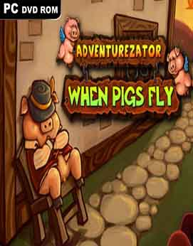 Adventurezator When Pigs Fly-CODEX